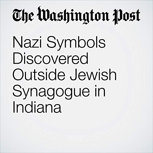 Nazi Symbols Discovered Outside Jewish Synagogue in Indiana copertina
