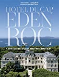 Hotel du Cap-Eden-Roc: A Timeless Legend on the French Riveria (STYLE ET DESIGN - LANGUE ANGLAISE)