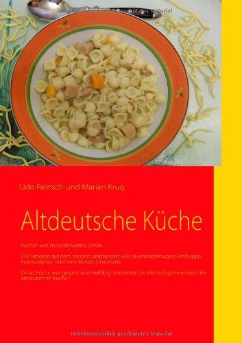 Altdeutsche Küche: Kochen wie zu Großmutters Zeiten