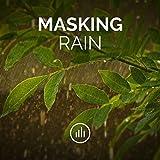 Masking Rain
