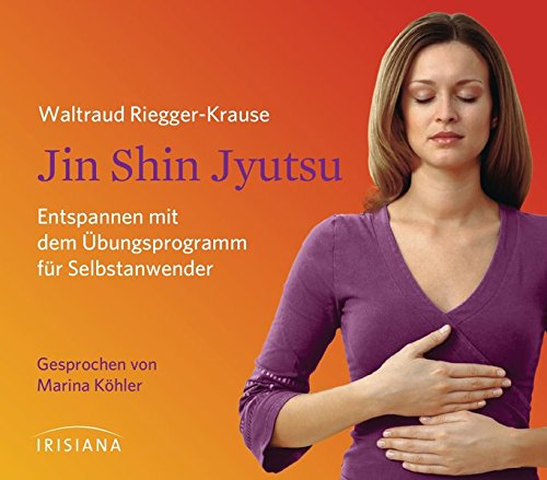 Jin Shin Jyutsu CD: Entspannen mit dem Übungsprogramm für Selbstanwender