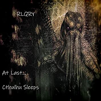 At Last... Cthulhu Sleeps