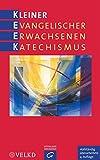 Kleiner Evangelischer Erwachsenenkatechismus - Martin Rothgangel