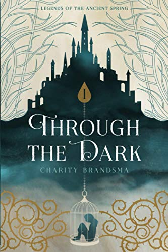 Through the Dark (Legends of the Ancient Spring)