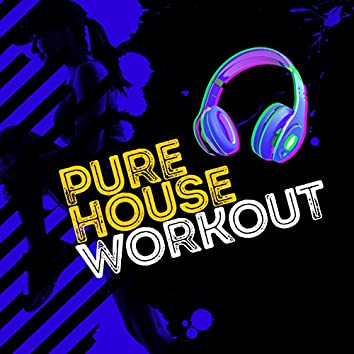 Pure House Workout