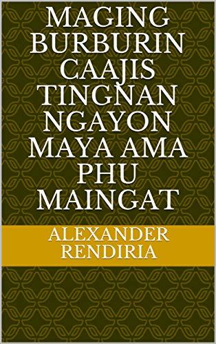 maging burburin caajis tingnan ngayon maya ama phu maingat (Italian Edition)
