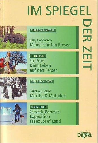 Im Spiegel der Zeit / Meine Sanften Riesen /Dem Leben auf den Fersen/ Marthe & Mathilde /Expedition Franz Josef Land