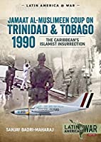 Trinidad 1990: The Caribbean's Islamist Insurrection (Latin America at War)