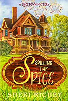 Spilling the Spice (A Spicetown Mystery Book 3) by [Sheri Richey]