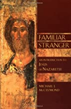Familiar Stranger: An Introduction to Jesus of Nazareth (Bible in Its World) (Bible in Its World (Paperback))
