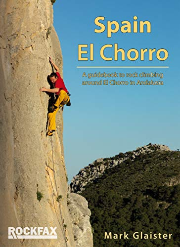 Spain - El Chorro (Rockfax Climbing Guide Series)