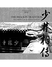 THE SHAOLIN TRADITION - THE CHRONICLE OF AN ANCIENT HERITAGE 少林相传