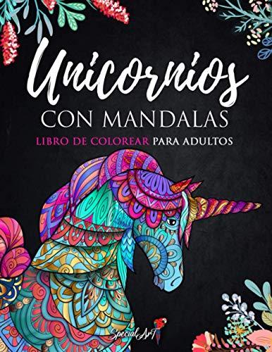 Unicornios con Mandalas - Libro de Colorear para Adultos: Más de 60 mágicos y hermosos Unicornios. Libros de colorear anti estrés con diseños relajantes. (Idea de Regalo, Tamaño Grande)