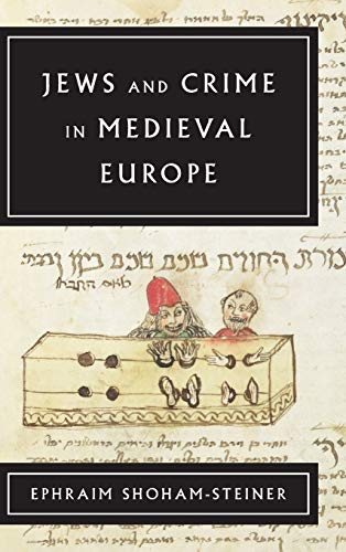 Compare Textbook Prices for Jews and Crime in Medieval Europe  ISBN 9780814345597 by Shoham-Steiner, Ephraim