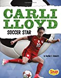 Carli Lloyd: Soccer Star (Women Sports Stars)