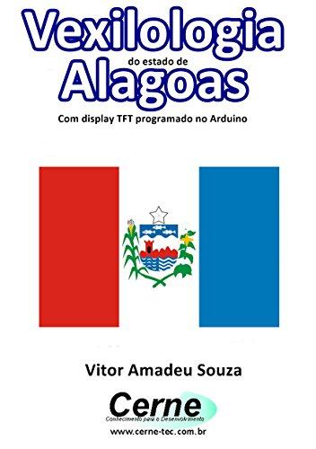 Vexilologia do estado de Alagoas Com display TFT programado no Arduino