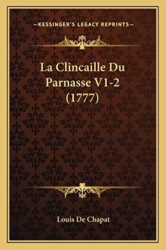 La Clincaille Du Parnasse V1-2 (1777)