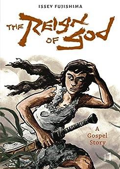 [Issey Fujishima]のThe Reign of God: A Gospel Story (English Edition)