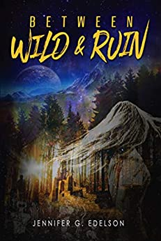 Between Wild and Ruin by [Jennifer G. Edelson]
