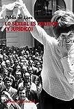 Lo sexual es político (y jurídico) (Alianza Ensayo)