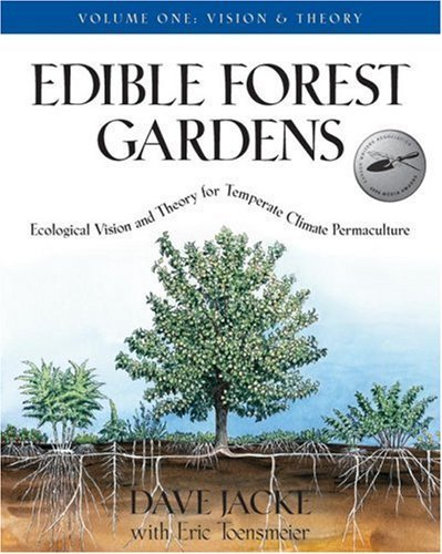 Edible Forest Gardens, Vol. 1: Ecological Vision and Theory for Temperate Climate Permaculture by Dave Jacke Eric Toensmeier(2005-08-30)
