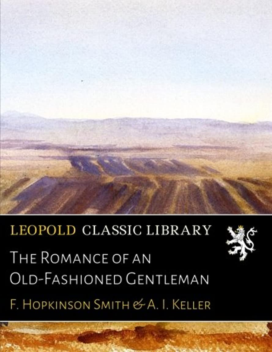 浸透するダイバー差別的The Romance of an Old-Fashioned Gentleman