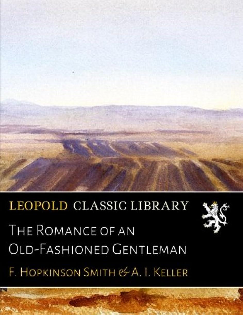 買う人類再開The Romance of an Old-Fashioned Gentleman