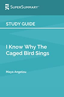 Study Guide: I Know Why the Caged Bird Sings by Maya Angelou (SuperSummary)