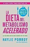 La dieta del metabolismo acelerado: Come más, pierde más (Spanish Edition)