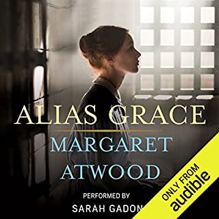 Alias Grace                   Written by:                                                                                                                                 Margaret Atwood                               Narrated by:                                                                                                                                 Sarah Gadon,                                                                                        Margaret Atwood                      Length: 15 hrs and 57 mins     351 ratings     Overall 4.6
