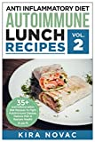 Anti Inflammatory Diet: Autoimmune Lunch Recipes: 35+ Anti Inflammation Diet Recipes To Fight Autoimmune Disease, Reduce Pain And Restore Health (Autoimmune ... Anti-Inflammatory Diet, Cookbook Book 2)