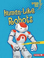 Human-Like Robots (Lightning Bolt Books: Robotics)