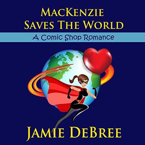 MacKenzie Saves the World audiobook cover art