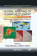 Global Mapping of Human Settlement: Experiences, Datasets, and Prospects (Remote Sensing Applications Series)