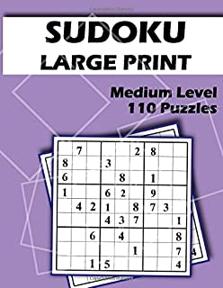 Sudoku Large Print 110 Medium Puzzles: Extra Large Font - One Puzzle per Page - Easy to Read and Work on - Brain Challenge for Adults and Seniors