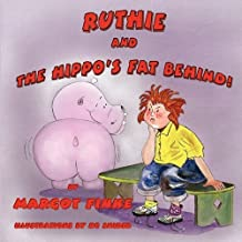 Ruthie and the Hippo's Fat Behind by Finke, Margot (2010) Paperback