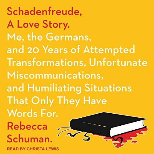 Schadenfreude, a Love Story audiobook cover art