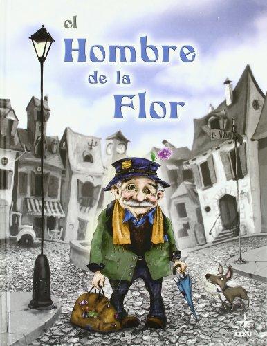 Hombre De La Flor, El (Escalera de Lectura)