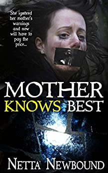 Mother Knows Best: A riveting thriller novella by [Netta Newbound]