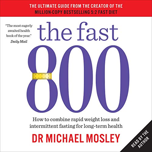 The Fast 800     How to Combine Rapid Weight Loss and Intermittent Fasting for Long-Term Health              By:                                                                                                                                 Dr Michael Mosley                               Narrated by:                                                                                                                                 Dr Michael Mosley                      Length: 3 hrs and 35 mins     3 ratings     Overall 4.3
