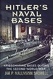 Hitler's Naval Bases: Kriegsmarine Bases During...