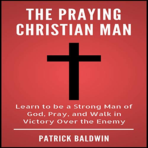 The Praying Christian Man audiobook cover art