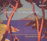 ダンディ:交響組曲「海辺の詩」/地中海二部作/交響的変奏曲「イスタール」(ルクセンブルク・フィル/クリヴィヌ)