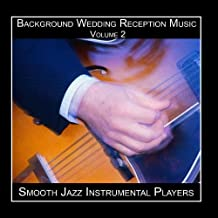 Background Wedding Reception Music Volume 2