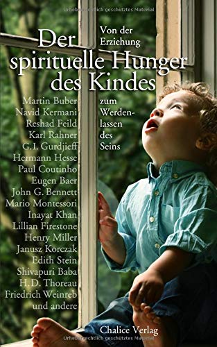 Der spirituelle Hunger des Kindes: Von der Erziehung zum Werdenlassen des Seins
