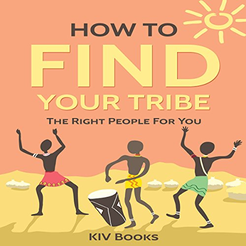How to Find Your Tribe: The Right People for You audiobook cover art