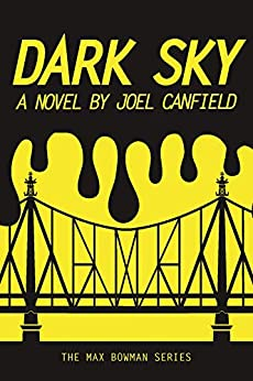Dark Sky (The Misadventures of Max Bowman Book 1) by [Joel Canfield, AJ Canfield, Lisa Canfield]