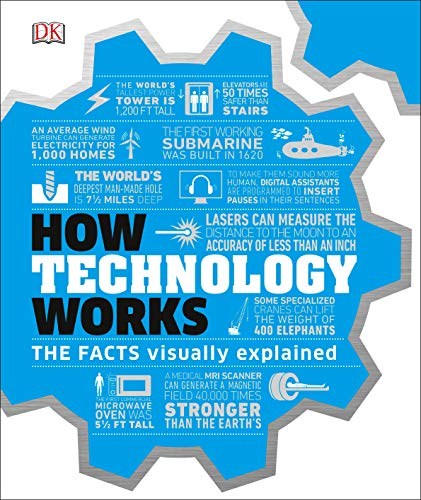 How Technology Works: The Facts Visually Explained (How Things Work)