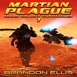 Martian Plague     Mars Colony Chronicles, Book 1              Written by:                                                                                                                                 Brandon Ellis                               Narrated by:                                                                                                                                 Ryan Kennard Burke                      Length: 7 hrs and 2 mins     Not rated yet     Overall 0.0