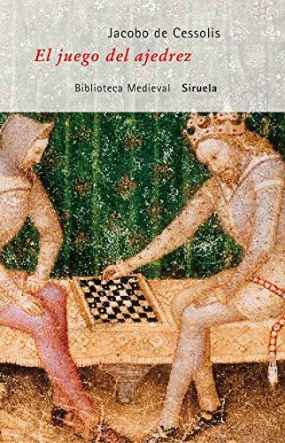 El juego del ajedrez o Dechado de fortuna (Biblioteca Medieval, Band 25)